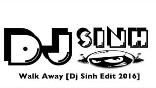 Walk Away Dj Sinh Edit 2016 Tony Junior & KURA Ft Jimmy Clash