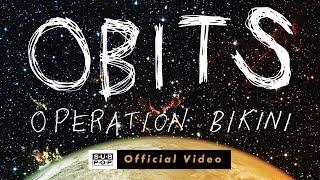 Obits - Operation Bikini  [OFFICIAL VIDEO]