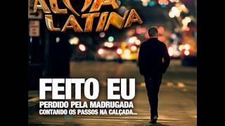 Banda Alma Latina - Feito Eu