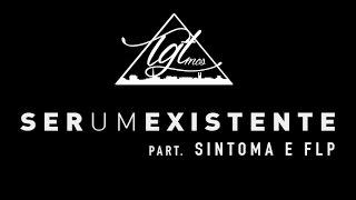 TheGusT MC's - Ser Um Existente part. Sintoma e FPL