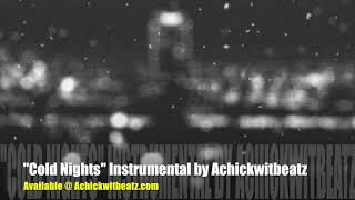 """Cold Nights"" Instrumental Produced by Achickwitbeatz"
