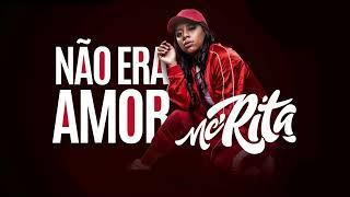 MC Rita - Não Era Amor