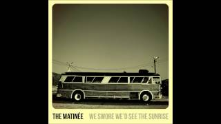 "The Matinee ""Let Her Go"" (Official Audio)"