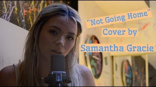 Not Going Home - DVBBS & CMC$ ft. Gia Koka (Cover by Samantha Gracie)