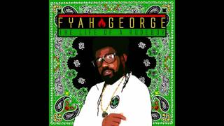 Fyah George - The life of a rudeboy (2017)