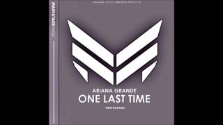 Ariana Grande - One Last Time (W&W Bootleg)