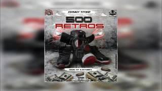 Johnny Stone - 500 Retros (Prod. Kartunez)