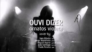 Ouvi Dizer Ornatos Violeta cover by Sara Ribeiro live