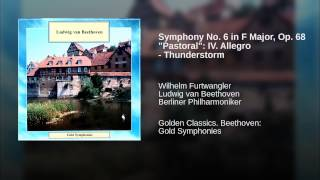 "Symphony No. 6 in F Major, Op. 68 ""Pastoral"": IV. Allegro - Thunderstorm"