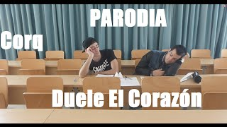 DUELE EL CORAZÓN Corq Parodia Enrique Iglesias ft. Wisin