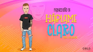 Panchito R -  Háblame Claro (Video Lyric)