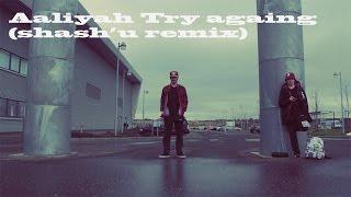 Aaliyah - Try Again (Shash'U Remix)  - popping Darren Hamilton