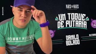 DANILO BOLADO - UM TOQUE DE PUTARIA - ÁUDIO OFICIAL 2017