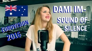[Eurovision 2016] Dami Im- Sound of Silence (Cover)