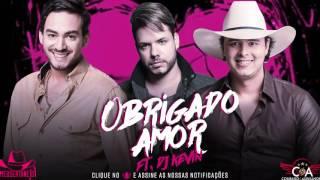 Conrado e Aleksandro   Obrigado Amor ft Dj Kevin Lançamento 2017