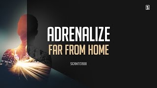 Adrenalize - Far From Home (#SCAN206)