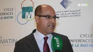 Matinales de la Fiscalité : Déclaration de Abdelmajid El Faiz