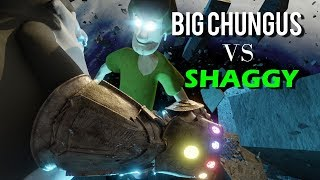 BIG CHUNGUS VS SHAGGY