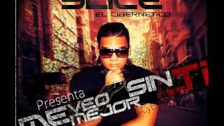 Slice El Cibernetico - Me Veo Mejor Sin Ti (Prod.By @CyberLice)