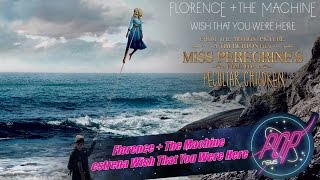 Florence + The Machine estrena Wish That You Were Here