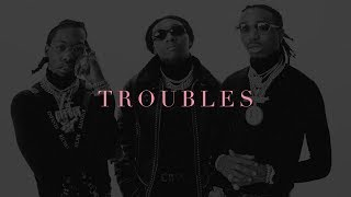 "[FREE] Migos x Quavo x Offset x TakeOff 2018 2019 | Rap / Trap Instrumental ""Troubles"""