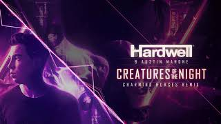 Hardwell & Austin Mahone - Creatures Of The Night (Charming Horses Remix)