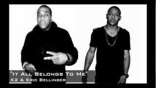 "K2 & Eric Bellinger ""It All Belongs To Me"" REMIX"