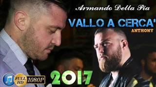 VALLO A CERCA' - ARMANDO DELLA PIA | DI ANTHONY 2017