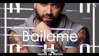 Nacho-Bailame (SejixMusic Hands up Remix 2k17)
