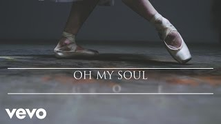 Casting Crowns - Oh My Soul (Official Lyric Video) width=