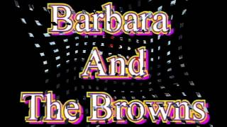 I Don't Want To Have To Wait BARBARA AND THE BROWNS Video Steven Bogarat