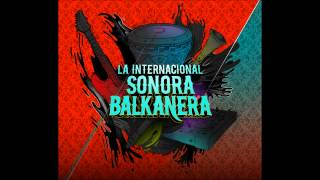 Kalasnjikov with a Mexican twist - La Internacional Sonora Balkanera covers Goran Bregovic