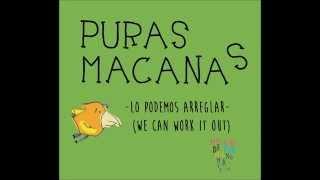 Puras Macanas - Lo podemos arreglar (We can work it out)