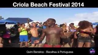 """""""""""CRIOLA BEACH PARTY 2014:  QUIM BARREIROS, """"bacalhau portuguesa"""