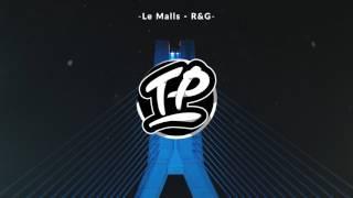 Le Malls - R&G