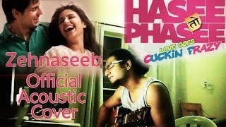Zehnaseeb - Official Acoustic Guitar Cover Song - Hasee Toh Phasee By Kenneth Sebastian