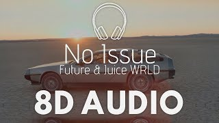 Future & Juice WRLD - No Issue (8D AUDIO)