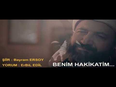 Benim Hakikatim | Şiir: Bayram Ersoy - Seslendiren: Erbil Edil