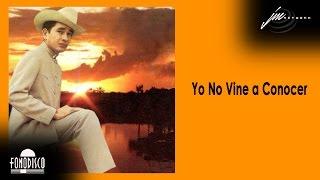 Yo No Vine a Conocer - El Pollo De Orichuna Ft Begnigno Hidalgo