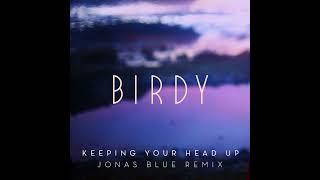 Keeping Your Head Up (Jonas Blue Remix) (Radio Edit)