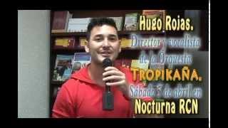 Hugo Rojas Invita a Nocturna RCN.