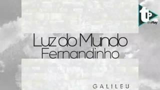 Luz do mundo l Fernandinho l CD Galileu 2015