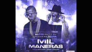 Mil Maneras - Beltito Ft. Ozuna(Prod. Josh DAce Hudini y The Beatllionare)
