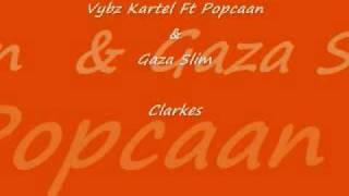 Vybz Kartel Ft Popcaan & Gaza Slim - Clarkes