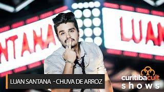 Luan Santana | Chuva de Arroz | Luan In Concert Curitiba | Curitiba Cult