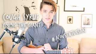 Cough Syrup - Young the Giant (Acoustic Cover by Ian Grey)