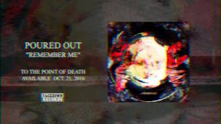 "Poured Out  - ""Remember Me"" (Feat. Joe Musten of Advent) - To the Point of Death"