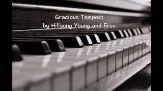 Gracious Tempest by Hillsong Young and Free – Piano Cover
