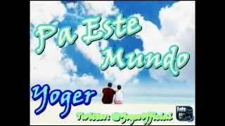 Yoger - Pa Este Mundo (Audio)