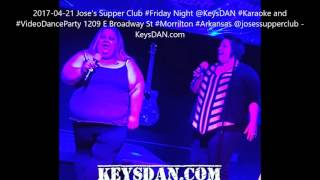 2017 04 21 Jose's Supper Club #Friday Night @KeysDAN #Karaoke and #VideoDanceParty 1209 E Broadway S